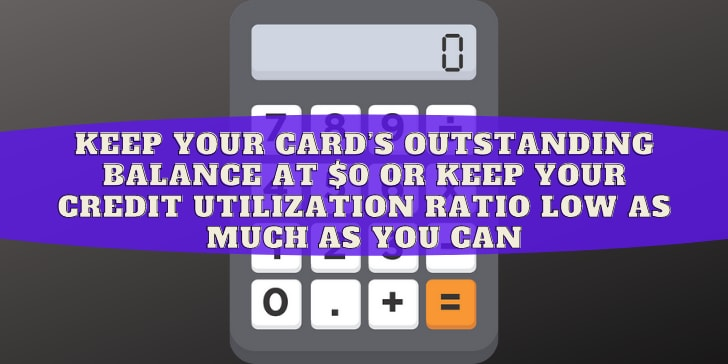 Keep your card's outstanding balance at $0
