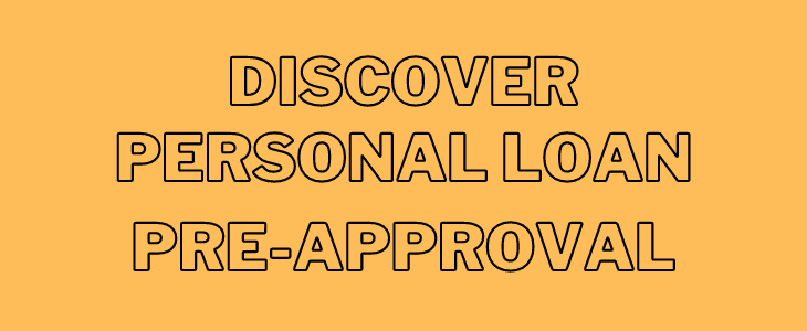 Discover Personal Loan Pre Approval